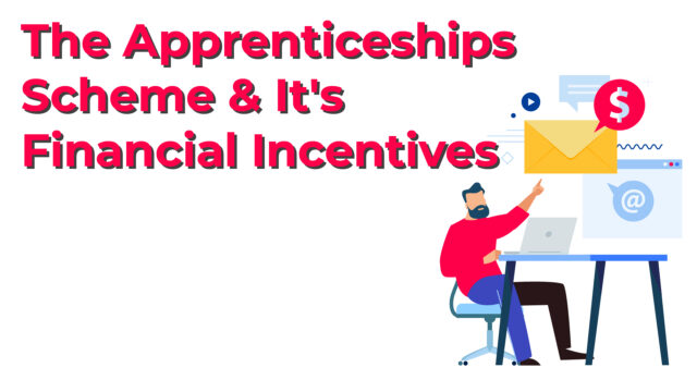 The new changes of the financial incentives for apprenticeships scheme.