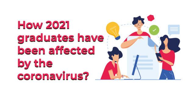 How 2021 graduates have been affected by the coronavirus?