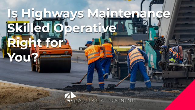 https://capital4training.org.uk/wp-content/uploads/2020/02/2020-2-25-Cap4-is-highways-operative-right-for-you-Blog-Post-640x360.jpg
