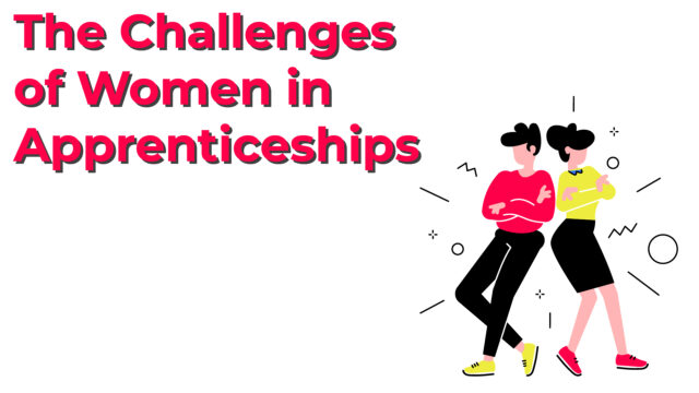 The challenges of women in apprenticeships